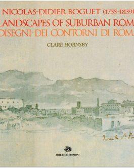 Nicolas Didier Boguet (1755-1839) landscapes of suburban Rome / disegni dei contorni di Roma