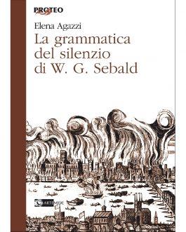 La Grammatica del Silenzio di W. G. Sebald
