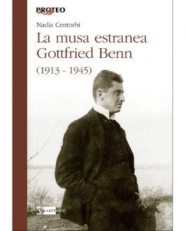 La Musa Estranea Gottfried Benn (1913 – 1945)