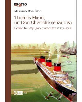 Thomas Mann, un Don Chisciotte senza casa