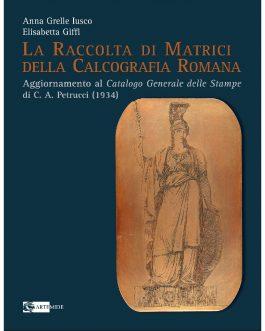 La Raccolta di Matrici della Calcografia Romana