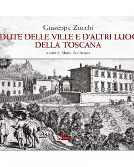 Giuseppe Zocchi Vedute delle Ville e d'altri luoghi della Toscana