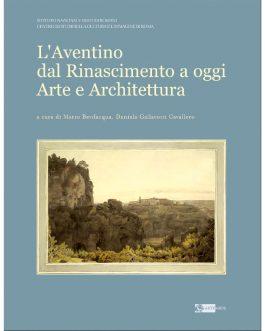 L'Aventino dal Rinascimento a oggi Arte e Architettura