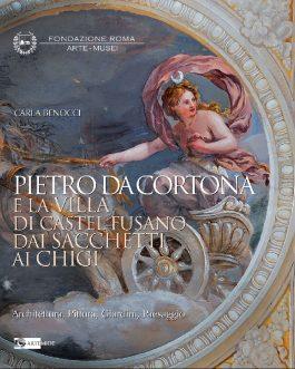 Pietro da Cortona e la villa di Castel Fusano dai Sacchetti ai Chigi