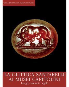 La glittica Santarelli ai Musei Capitolini