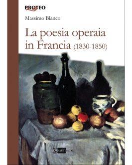 La poesia operaia In Francia (1830-1850)
