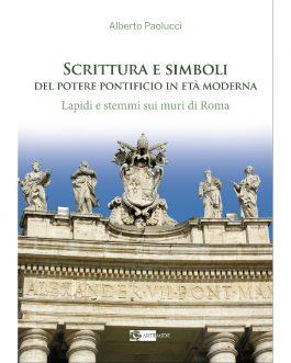 Scrittura e simboli del potere pontificio in età moderna