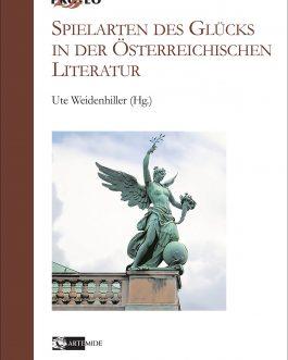 Spielarten des Glücks in der Österreichischen Literatur