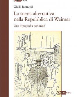 La scena alternativa nella Repubblica di Weimar