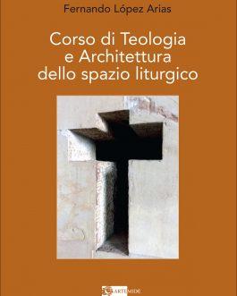 Corso di Teologia e Architettura dello spazio liturgico