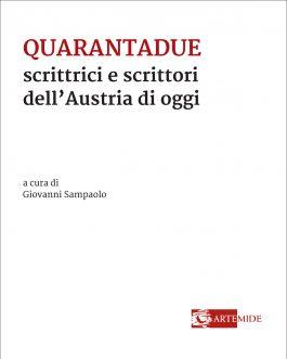Quarantadue scrittrici e scrittori dell'Austria di oggi